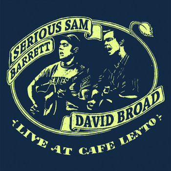 Serious Sam Barrett and David Broad Live at Cafe Lento cover art
