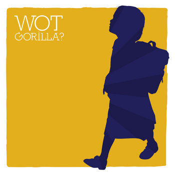 Wot Gorilla? EP cover art
