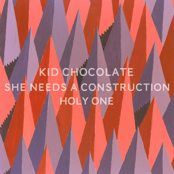 She Needs a Construction / Holy One cover art
