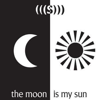 The Moon Is My Sun cover art