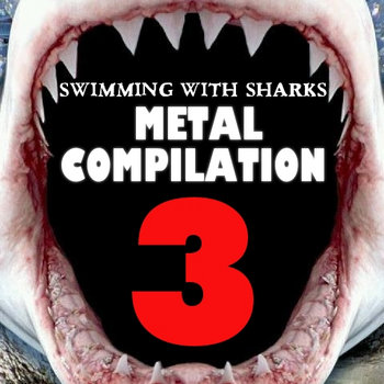 Swimming With Sharks Metal Compilation Volume 3 cover art