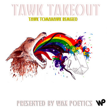 TAWK TAKEOUT (Tawk Tomahawk Remixed) cover art