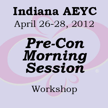 Indiana AEYC Pre-Con Morning Session cover art