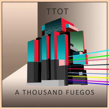 A THOUSAND FUEGOS - THE TREACHERY OF THINGS cover art