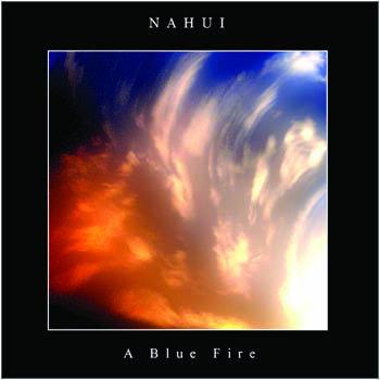 Nahui - A Blue Fire (2008)