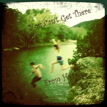 You Can't Get There From Here (Demos) cover art