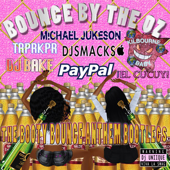 "Bounce By The Oz *The Booty Bounce Anthem"" Bootlegs cover art"