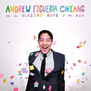Andrew Figueroa Chiang and the Blazing Rays of the Sun cover art