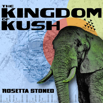 "Rosetta Stoned - ""The Kingdom of Kush"" cover art"