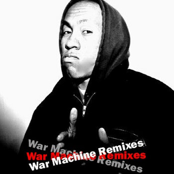 WAR MACHINE REMIXES cover art