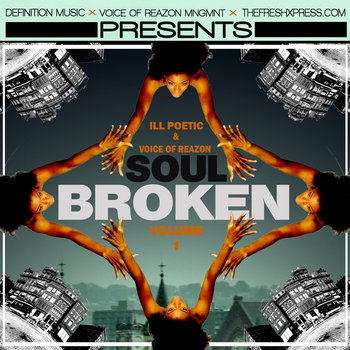 "Ill Poetic & Voice of Reazon Present ""Soul Broken Vol 1"" cover art"