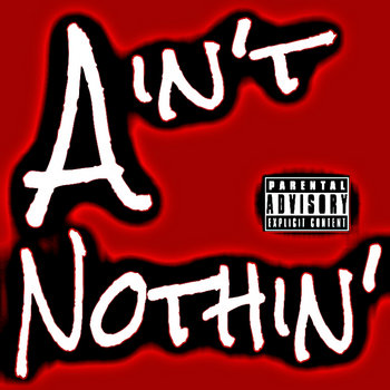 Ain't Nothin' cover art