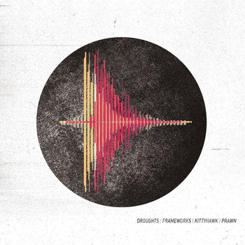 Prawn/Kittyhawk/Droughts/Frameworks Split cover art