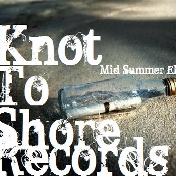 Knot to Shore Mid-Summer Ep cover art