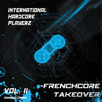 [SMRMCD003] Various Artists - International Hardcore Playerz Vol. II - Frenchcore Takeover cover art
