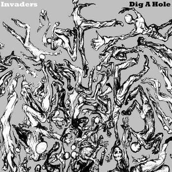 "Invaders, ""Dig A Hole"" cover art"