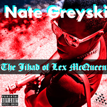 "Nate Greyski - ""The Jihad of Lex McQueen"" cover art"