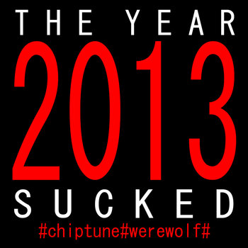 The Year 2013 Sucked cover art