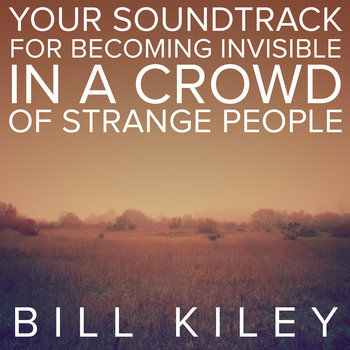 Your Soundtrack for Becoming Invisible in a Crowd of Strange People cover art