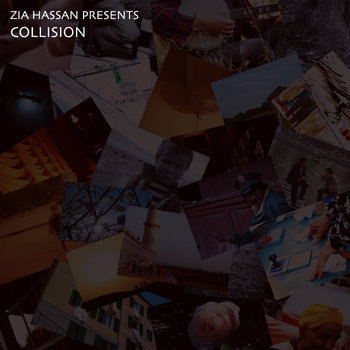 Zia Hassan presents: Collision cover art