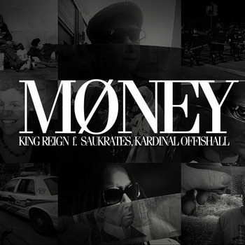 King Reign f/ Saukrates & Kardinal Offishall - Money (Prod. Boi-1da) cover art