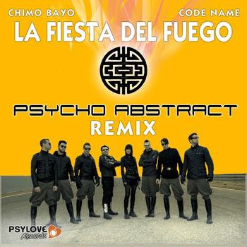 Chimo Bayo - La fiesta del fuego (Psycho Abstract Remix) cover art