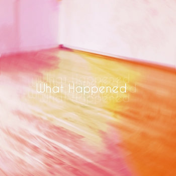 What Happened? cover art