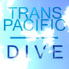 TransPacific/Dive EP Cover Art