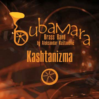Bubamara Brass Band - Kashtanizma (SKMR-080) cover art