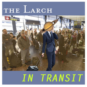 The Larch In Transit cover art