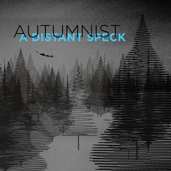 Autumnist - A Distant Speck