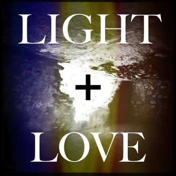 Light + Love cover art