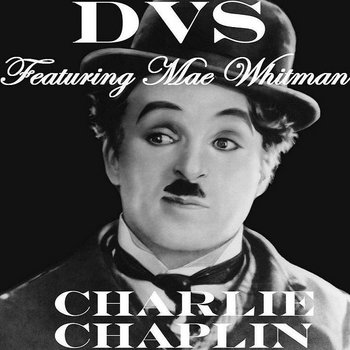 CHARLIE CHAPLIN (F. Mae Whitman) (Produced By Jesstrumentals) cover art