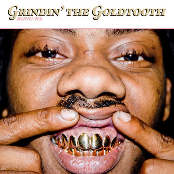 Grindin' The Goldtooth cover art