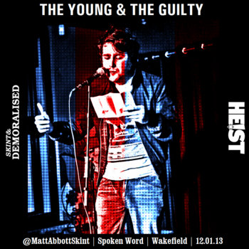 The Young & The Guilty (@MattAbbottSkint Spoken Word Live in Wakefield, 12.01.13) cover art