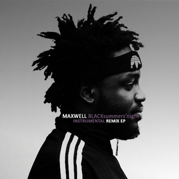 Maxwell BLACKsummers'night Instrumental Remix EP cover art