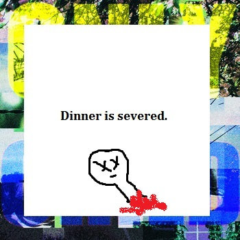 Dinner is severed cover art