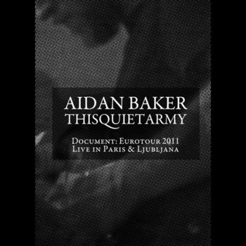 TQA021 : Aidan Baker & thisquietarmy - Document: Eurotour 2011, Live in Paris & Ljubljana cover art