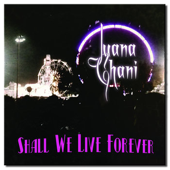 Shall We Live Forever cover art