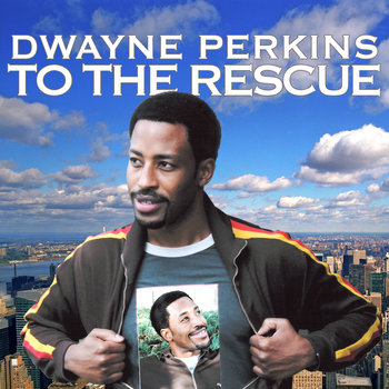 Dwayne Perkins To The Rescue cover art
