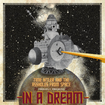 Time Hitler and the Assholes From Space Proudly Present: In A Dream cover art