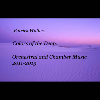 Colors of the Deep: Orchestral and Chamber Music, 2011-2013 cover art