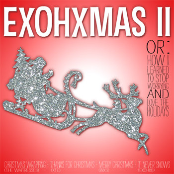 Exohxmas II (or: How I Learned to Stop Worrying and Love the Holidays) cover art