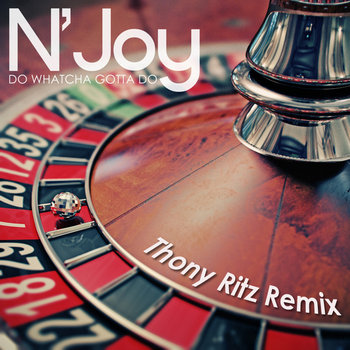 N&#39;Joy - Do Whatcha Gotta Do (Thony Ritz Remix) cover art