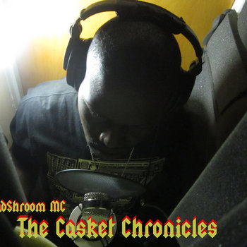 Casket Chronicles Mixtape cover art