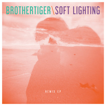 Brothertiger/Soft Lighting Remix EP cover art