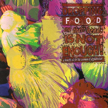 Dropping Food On Their Heads Is Not Enough Benefit compilation cover art