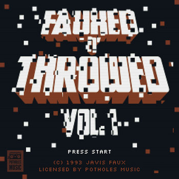 FauXed 'N Throwed Vol. 1 cover art