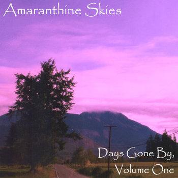 Amaranthine Skies - Days Gone By, Volume One