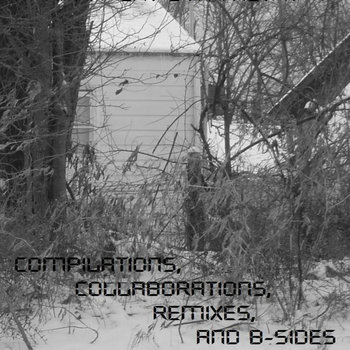 Compilation, Collaboration, Remixes, And B-Sides cover art